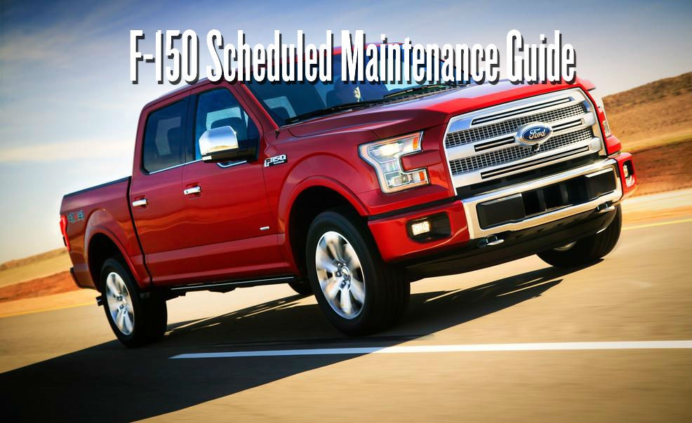 F150 Scheduled Maintenance Guide
